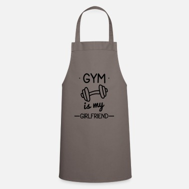 Funny Gym Gym is my girlfriend,funny gym,bodybuilding - Apron