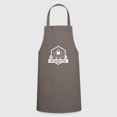 We Deadliftin - Powerlifting Squat Bench Deadlift - Cooking Apron