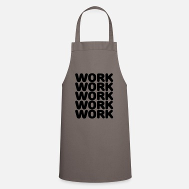 Working Work work work work work - Apron