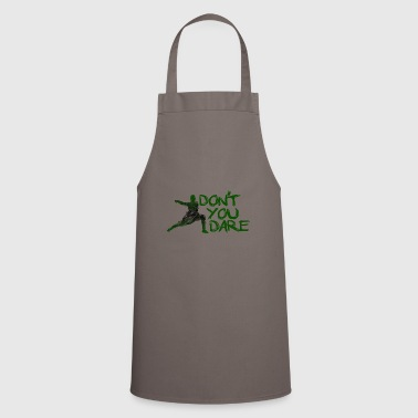 Do not you dare - Cooking Apron