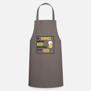There is no beer in heaven - saying - gift - Apron