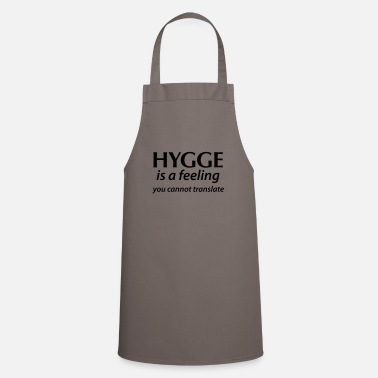 Scandinavia Hygge is a Feeling You can not translate happiness Yes! - Apron