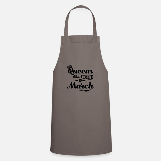 Birthday Greeting Aprons - Queens are born in march March birthday Crown - Apron grey