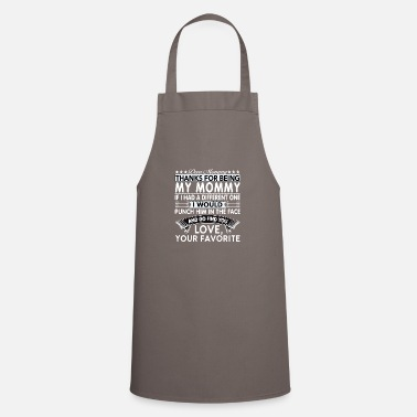 For Mommy Dear Mommy... - Apron