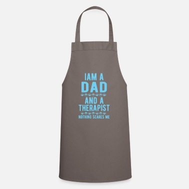 Suicidal Counselor Therapist Dad Therapist: Iam a Dad and a Therapist - Apron