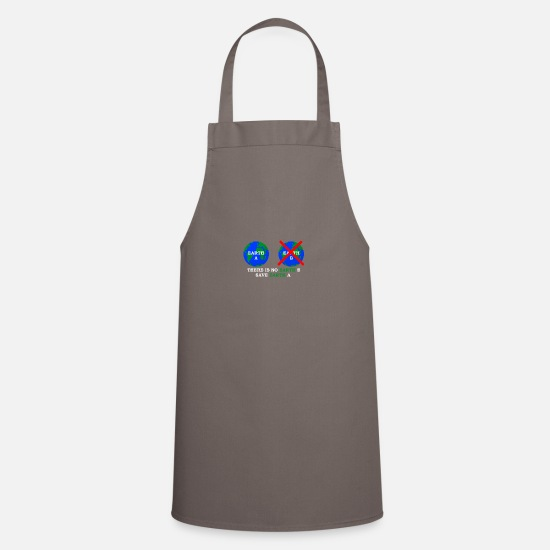 Earth Aprons - There is no Earth B save Earth A - Apron grey