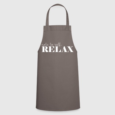 Note to self ... Relax - Cooking Apron