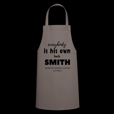 Everyone is his luck Blacksmith Funny saying - Cooking Apron