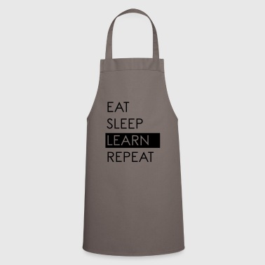 EAT SLEEP LEARN REPEAT - Student Life - Cooking Apron