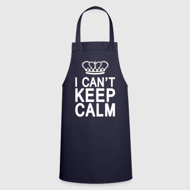I CAN'T KEEP CALM (1c or 2c) - Cooking Apron