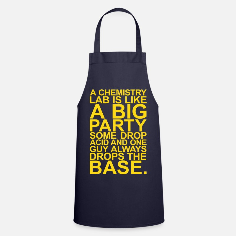 Chemistry Aprons - A CHEMISTRY LAB IS LIKE A BIG PARTY - Apron navy