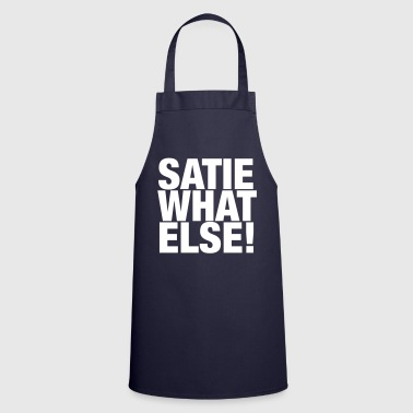 Erik Satie T-shirt funny saying - Cooking Apron