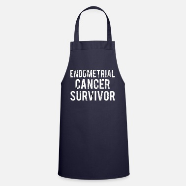 Endometrial Cancer Survivor Endometrial Cancer: Endometrial Cancer Survivor - Apron