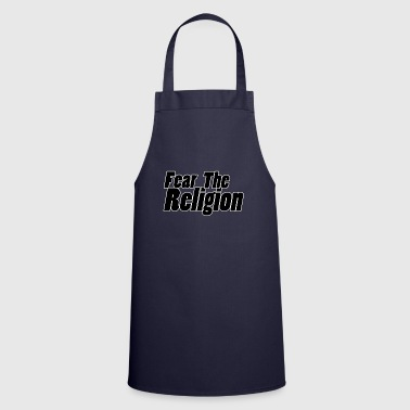 Fear the religion - Cooking Apron