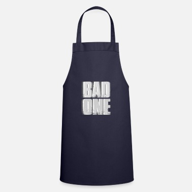 Bad Bad bad boy girl - Cooking Apron