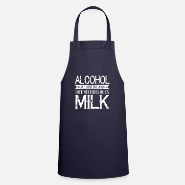 Boss Alcohol Doesn't Solve Any Problem - Cooking Apron
