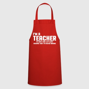 I'm A Teacher Funny Quote - Cooking Apron
