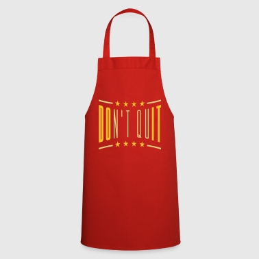 star text logo don t quit do not give up do it t - Cooking Apron