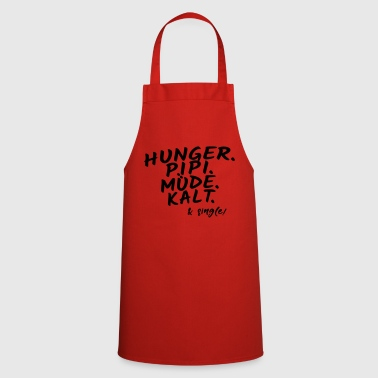 Hunger pee tired cold & single! - Cooking Apron
