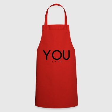 YOU SUCK - Cooking Apron