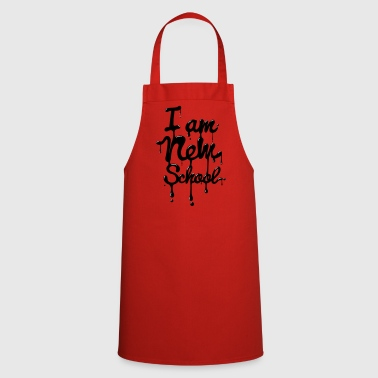 I am new school (Swag,Dope,Hipster) - Cooking Apron