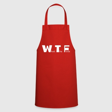 What The Flute - Cooking Apron