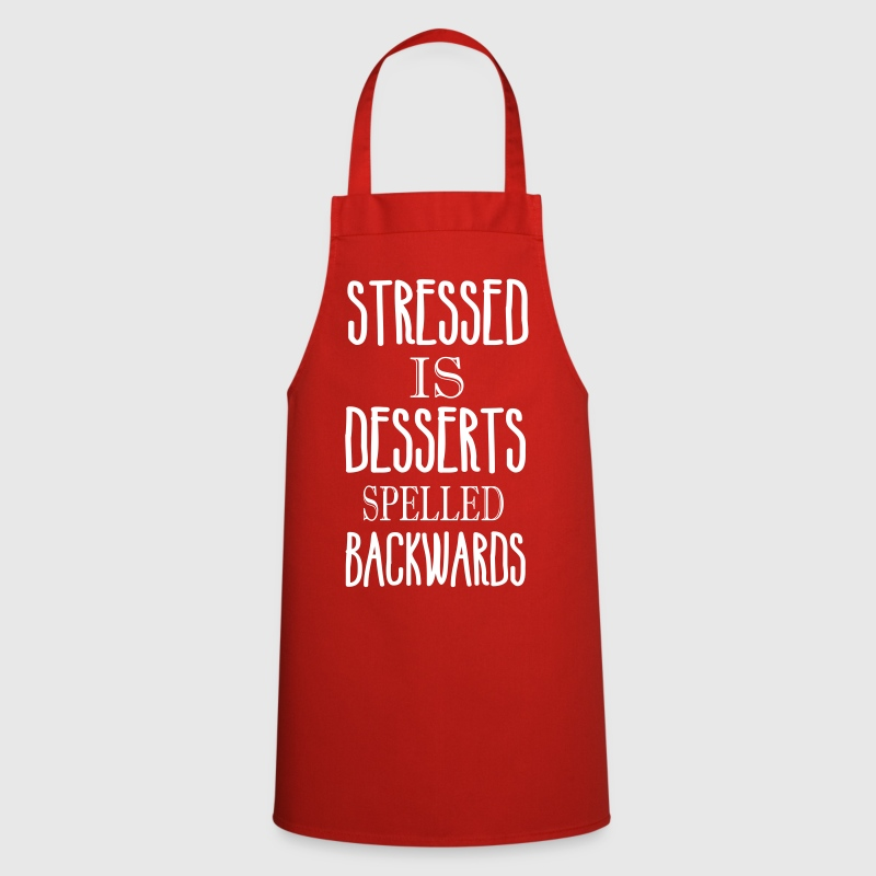 stressed is desserts spelled backwards - Cooking Apron
