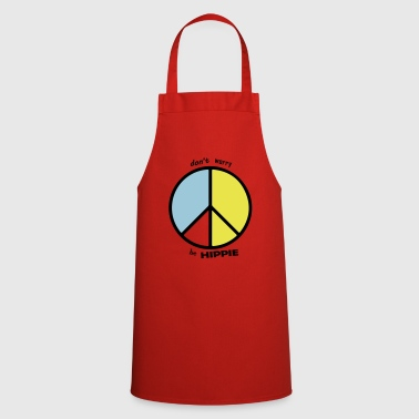 Hippie be hippie - Cooking Apron