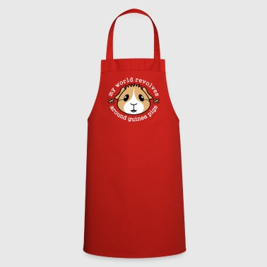 My World Revolves Around Guinea Pigs - Cooking Apron