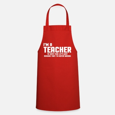 Sayings I'm A Teacher Funny Quote - Cooking Apron
