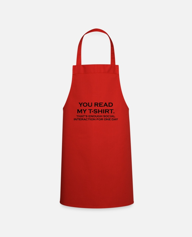 Read Aprons - YOU READ MY T-SHIRT. THAT'S ENOUGH SOCIAL INTERACT - Apron red