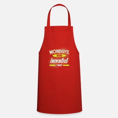 Mondays Who Invented Them - Apron