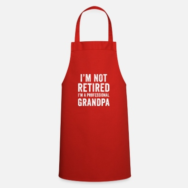 Typography I'm Not Retired I'm A Professional Grandpa - Apron