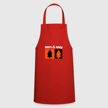 Poor poor and sexy - Cooking Apron