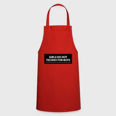 Girls do not techno for boys - Cooking Apron