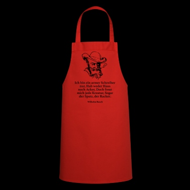 Busch: I'm only a poor writer, have neither - Cooking Apron