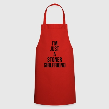 Im just a stoner girlfriend - Cooking Apron
