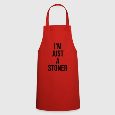 Im just a stoner - Cooking Apron