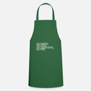 Yourself Be yourself! - Cooking Apron
