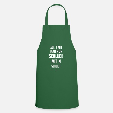 Text All't with maten and gulp mit'n Schleif! - Cooking Apron