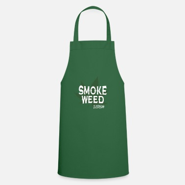 Smoke Weed SMOKE WEED EVERYDAY - Cooking Apron