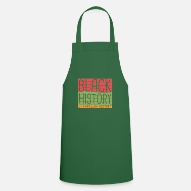 Black History black history is american history - Apron
