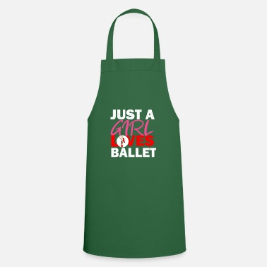 Just a girl who loves Ballet - Gift Ballet - Apron