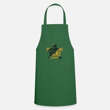 Government THE GOVERNMENT SUCKS AT EVERYTHING - Cooking Apron