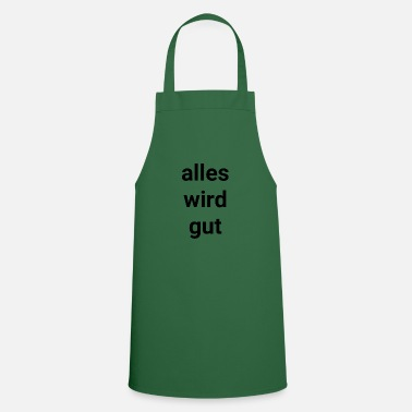 Fine Everything will be fine - Cooking Apron