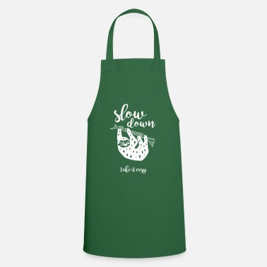 Relaxe Slow down take it easy - Cooking Apron