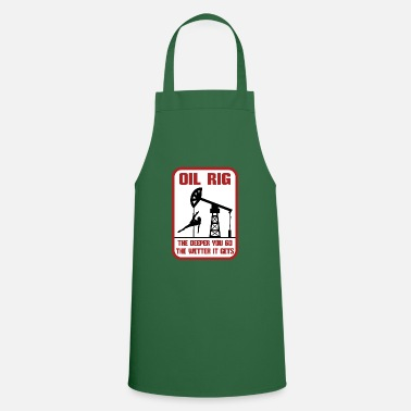 Oil Rig The Deeper You Go The Wetter It Gets Gift - Apron