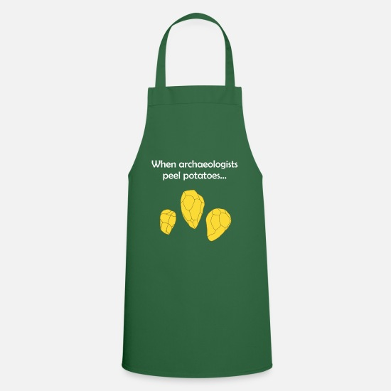 Archaeology Aprons - When archaeologists peel potatoes ... - Apron green