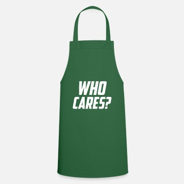 Slogan Who cares slogan slogan - Cooking Apron