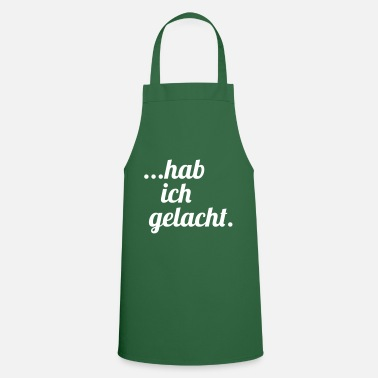 Funny Man I laughed. Man was that funny. - Cooking Apron